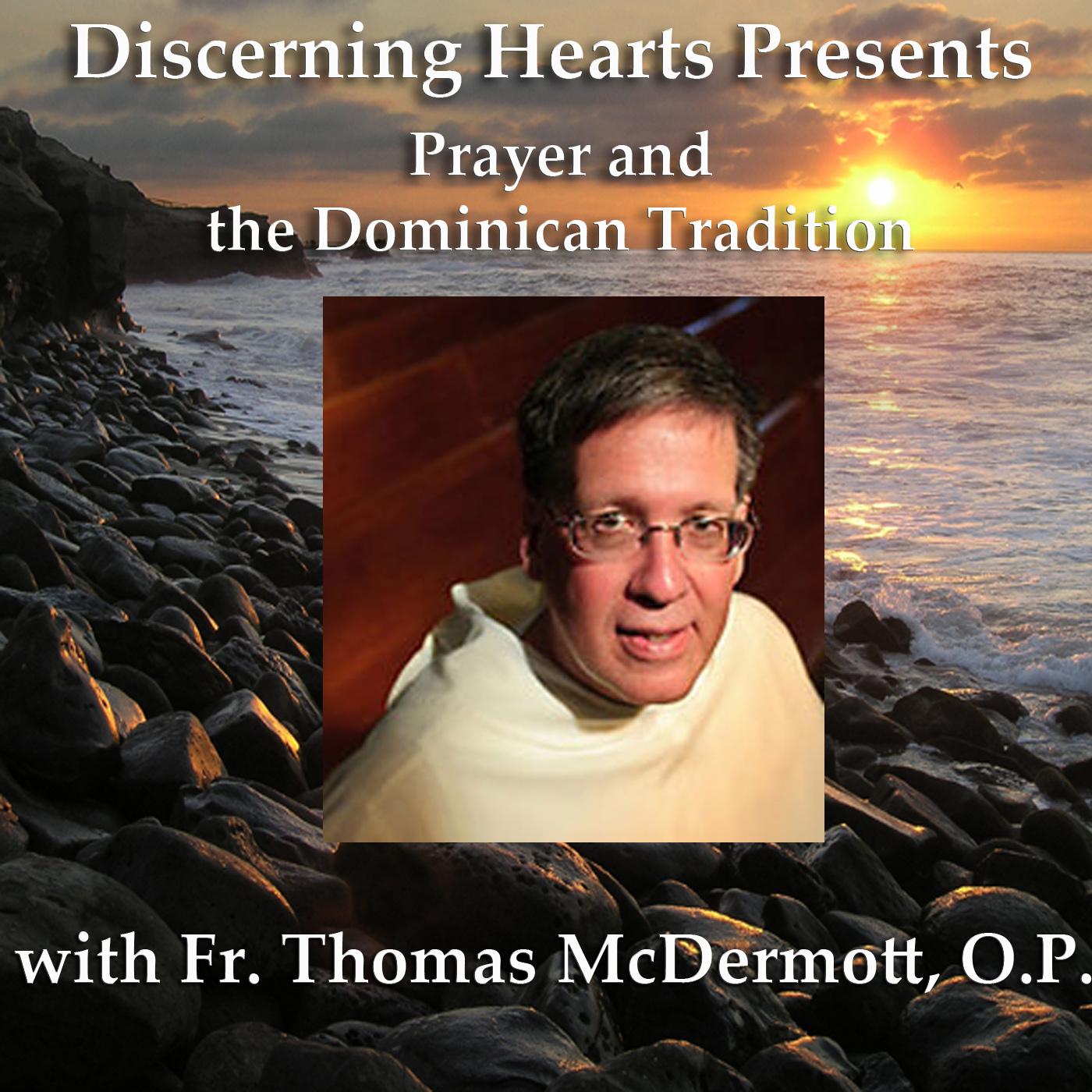 Discerning Hearts Catholic Podcasts » Fr. Thomas McDermott OP