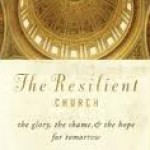 The Resilient Church - The Glory, the Shame, & the Hope for Tomorrow w/Mike Aquilina