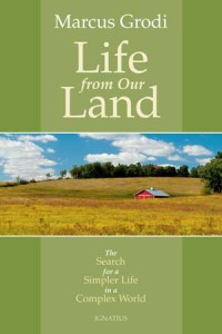 "Life-from-Our-Land Marcus Grodi - ""Life from Our Land"""