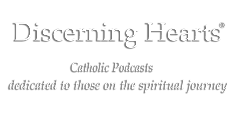 Discerning Hearts Catholic Podcasts - Trusted Spiritual Formation