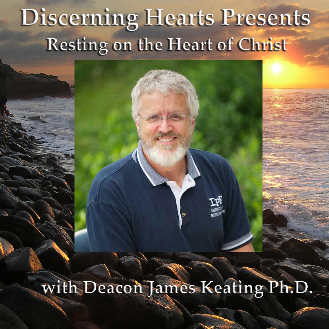 Discerning Hearts Catholic Podcasts » Deacon James Keating