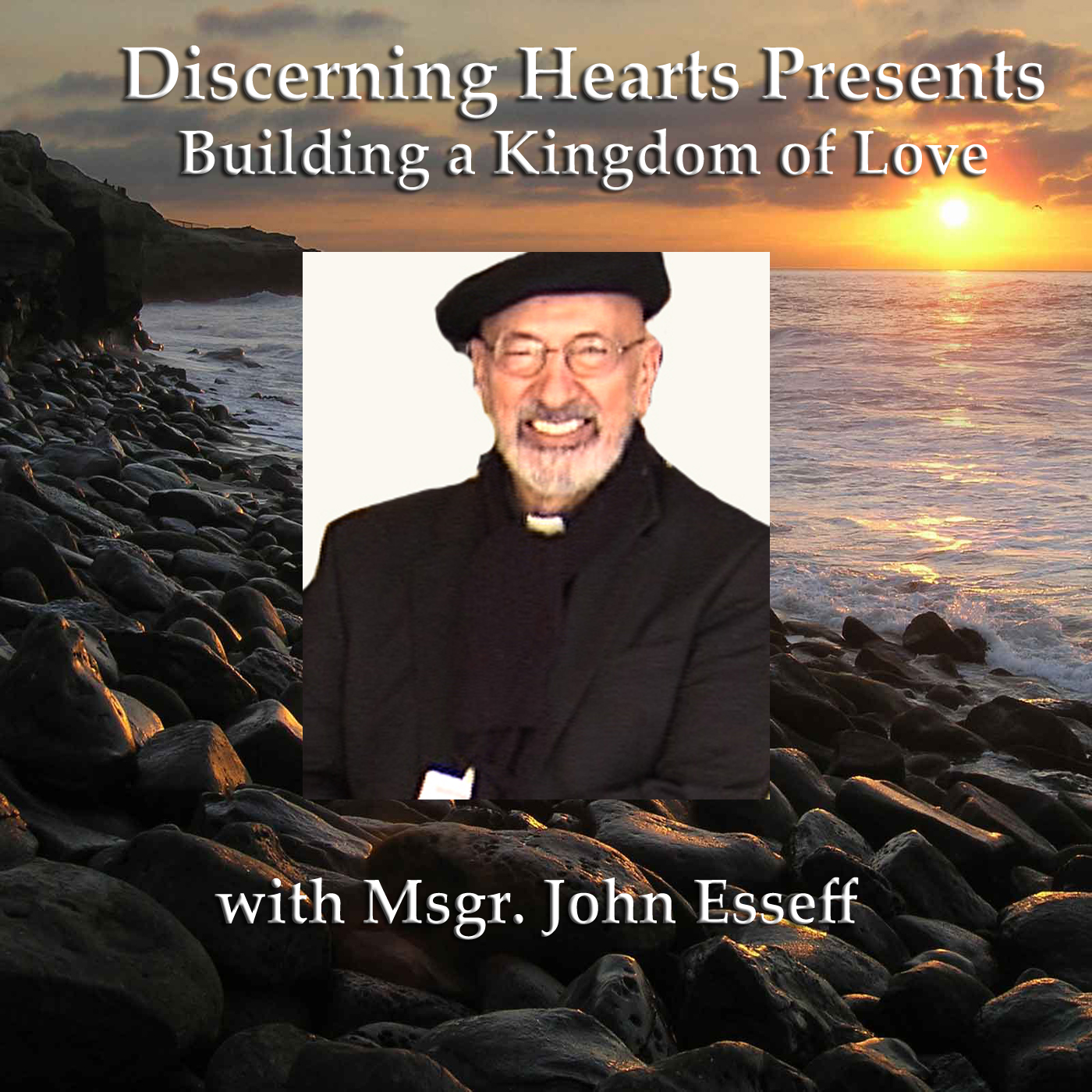 Msgr. John Esseff - Discerning Hearts Catholic Podcasts